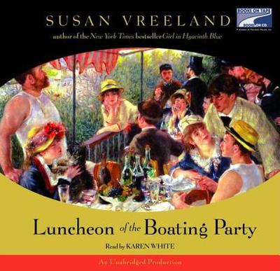 Luncheon of the Boating Party - Vreeland, Susan, and White, Karen (Read by)