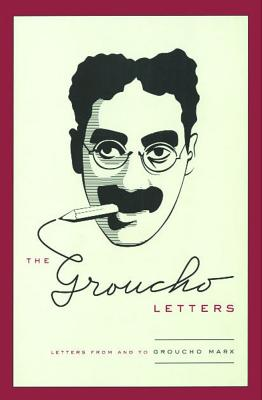 The Groucho Letters: Letters from and to Groucho Marx - Marx, Groucho