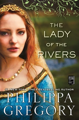 The Lady of the Rivers - Gregory, Philippa