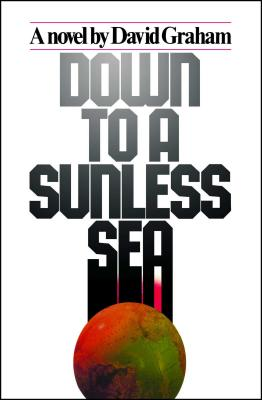 Down to a Sunless Sea - Graham, David, and Author, Unknown, and Author Unknown