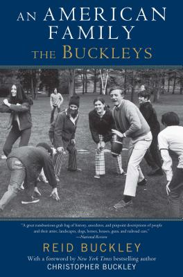 An American Family: The Buckleys - Buckley, Reid, and Buckley, Christopher (Foreword by)