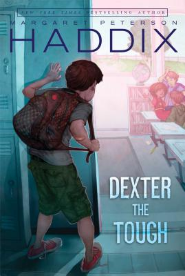 Dexter the Tough - Haddix, Margaret Peterson