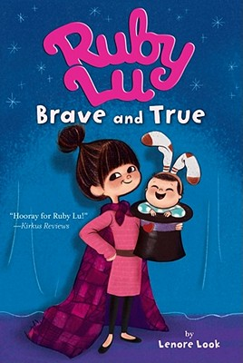 Ruby Lu, Brave and True - Look, Lenore