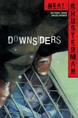 Downsiders - Shusterman, Neal