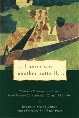 I Never Saw Another Butterfly: Children's Drawings and Poems from Terezin Concentration Camp 1942-1944 - Volavkova, Hana (Editor), and Havel, Vaclav (Afterword by), and Potok, Chaim (Foreword by)