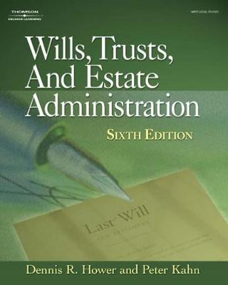Wills, Trusts, and Estate Administration - Hower, Dennis R, and Kahn, Peter T