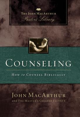 Counseling: The John MacArthur Pastor's Library - MacArthur, John F, Dr., Jr., and Master's College Faculty
