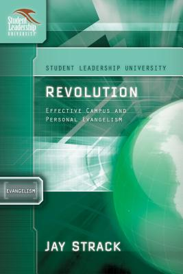 Revolution: Everyday Evangelism to Rock Your Campus - Strack, Jay