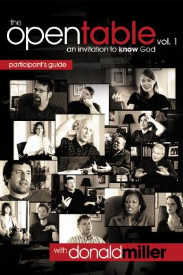 The Open Table Participant's Guide: An Invitation to Know God - Miller, Donald, and MacMurray, John