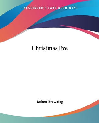 Christmas Eve - Browning, Robert