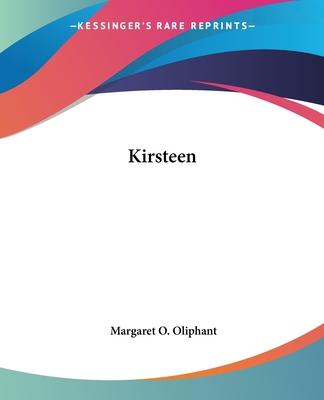 Kirsteen - Oliphant, Margaret Wilson