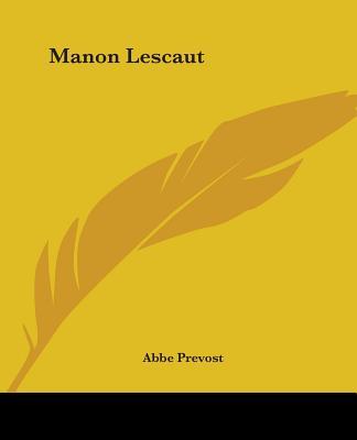 Manon Lescaut - Praevost, ABBE, and Prevost, ABBE