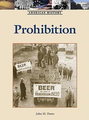 Prohibition - Dunn, John M (Editor)