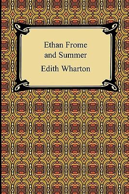 Ethan Frome and Summer - Wharton, Edith