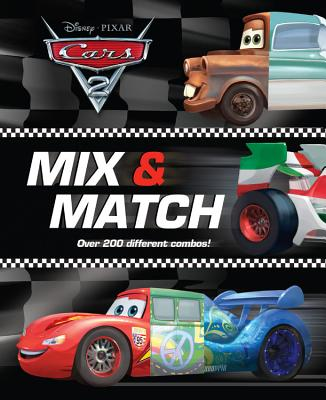 Cars 2: Mix & Match: Over 200 Different Combos! - Richards, Kitty