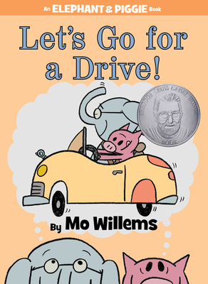 Let's Go for a Drive! (an Elephant and Piggie Book) - Willems, Mo (Illustrator)