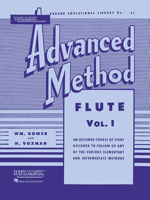 Rubank Advanced Method - Flute, Vol.1 - William, Gower And Himie Voxman (Editor)