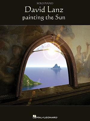David Lanz - Painting the Sun - Lanz, David
