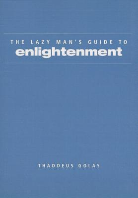 Lazy Man's Guide to Enlightenment - Golas, Thaddeus