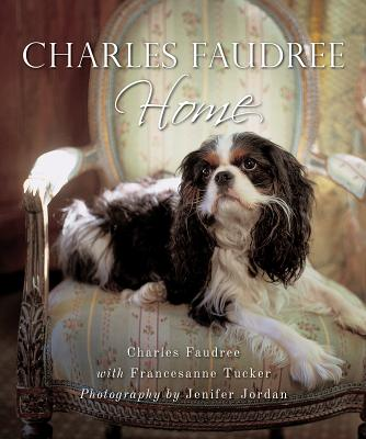 Charles Faudree Home - Faudree, Charles (Photographer), and Tucker, Francesanne (Text by), and Jordan, Jenifer (Photographer)