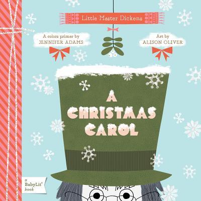 A Christmas Carol: Little Master Dickens - Adams, Jennifer