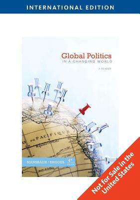 Global Politics in a Changing World - Mansbach, Richard W., and Rhodes, Edward J.