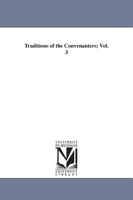 Traditions of the Convenanters; Vol. 3 - Simpson, Robert