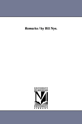 Remarks / By Bill Nye. - Nye, Bill