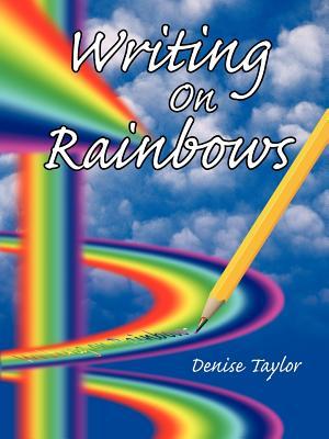 Writing on Rainbows - Taylor, Denise