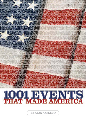 1001 Events That Made America - Axelrod, Alan, PH.D.