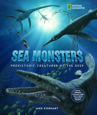 Sea Monsters: Prehistoric Creatures of the Deep - Everhart, Mike