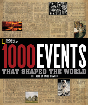 1000 Events That Shaped the World - National Geographic, and Diamond, Jared (Foreword by)