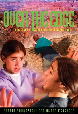 Over the Edge: A Mystery in Grand Canyon National Park - Skurzynski, Gloria, and Ferguson, Alane
