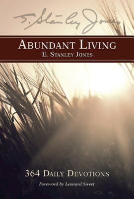 Abundant Living - Jones, E Stanley, and Sweet, Leonard, Dr., Ph.D. (Foreword by)
