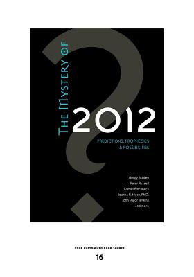 THE Mystery of 2012: Predictions, Prophecies & Possibilities - Braden, Gregg