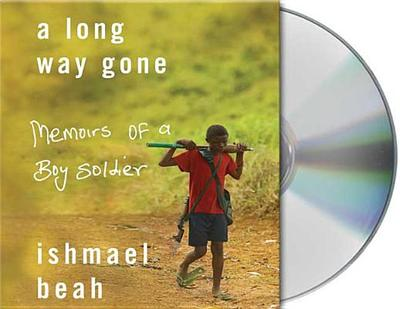 A Long Way Gone: Memoirs of a Boy Soldier - Beah, Ishmael (Read by)