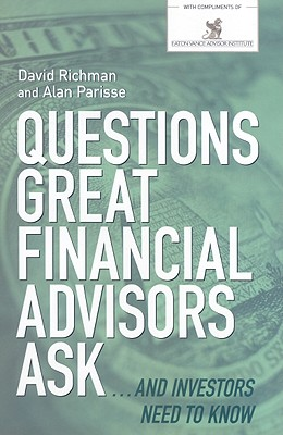 Questions Great Financial Advisors Ask... and Investors Need to Know - Parisse, Alan, and Richman, David