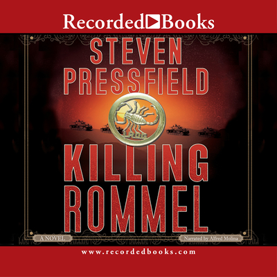 Killing Rommel - Pressfield, Steven, and Molina, Alfred (Read by)