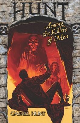Hunt Among the Killers of Men - Hunt, Gabriel, and Schow, David J