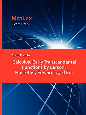 Exam Prep for Calculus: Early Transcendental Functions by Larson, Hostetler, Edwards, 3rd Ed. - Larson, Hostetler Edwards, and Mznlnx (Creator)