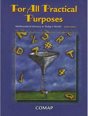 For All Practical Purposes: Mathematical Literacy in Today's World - Garfunkel, Solomon, and Malkevitch, Joseph (Contributions by), and Lesser, Lawrence M (Contributions by)