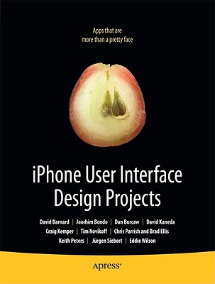 iPhone User Interface Design Projects - Mark, Dave, and Barnard, David, and Bondo, Joachim