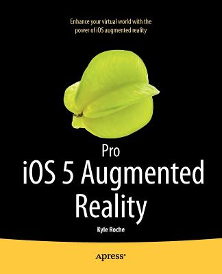 Pro IOS 5 Augmented Reality - Roche, Kyle