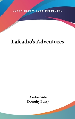Lafcadio's Adventures - Gide, Andre, and Bussy, Dorothy (Translated by)