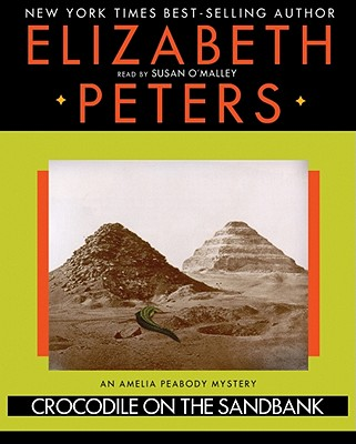 Crocodile on the Sandbank - Peters, Elizabeth, and O'Malley, Susan (Read by)