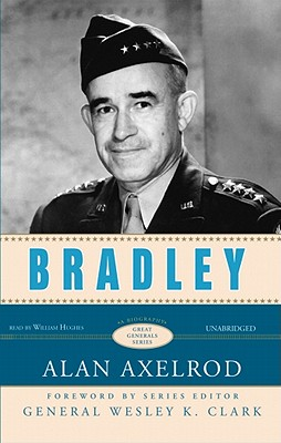 Bradley - Axelrod, Alan, PH.D., and Hughes, William (Read by), and Clark, Wesley K, General (Foreword by)