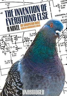 The Invention of Everything Else - Hunt, Samantha, and Gavin, Marguerite (Read by)