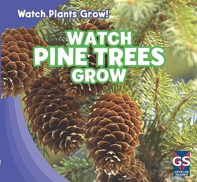 Watch Pine Trees Grow - Shea, Therese M
