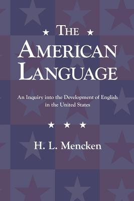 The American Language - Mencken, H L, Professor