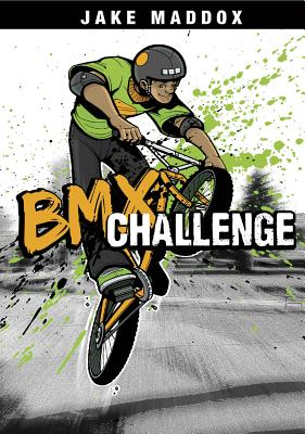 BMX Challenge - Maddox, Jake, and Troupe, Thomas Kingsley (Text by)